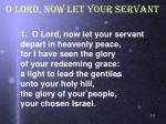 o lord now let your servant