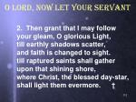 o lord now let your servant1