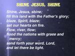shine jesus shine3