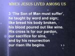 when jesus lived among us4