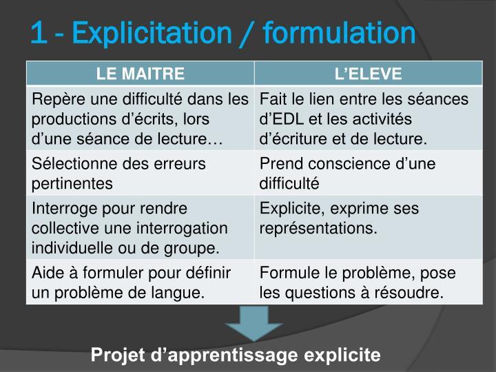 1 - Explicitation / formulation