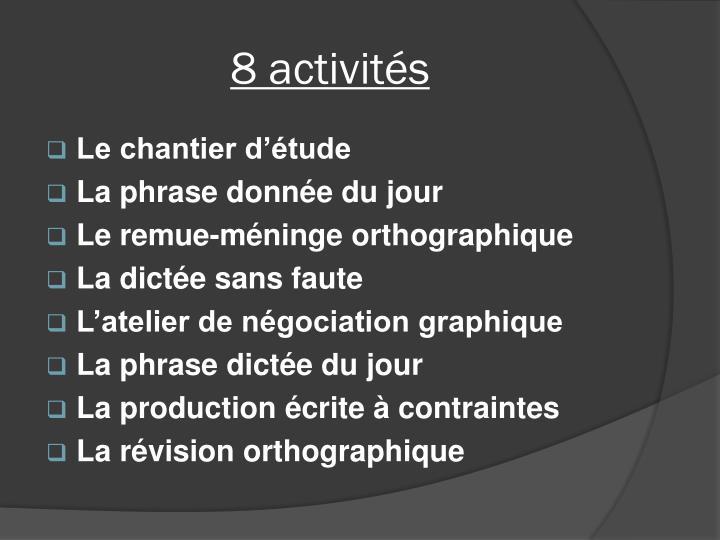 8 activités