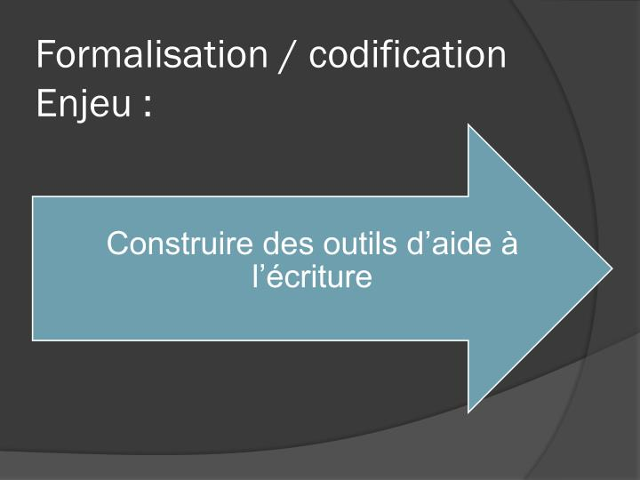 Formalisation / codification