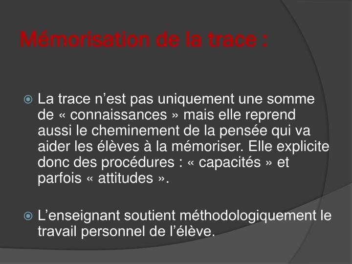 Mémorisation de la trace :