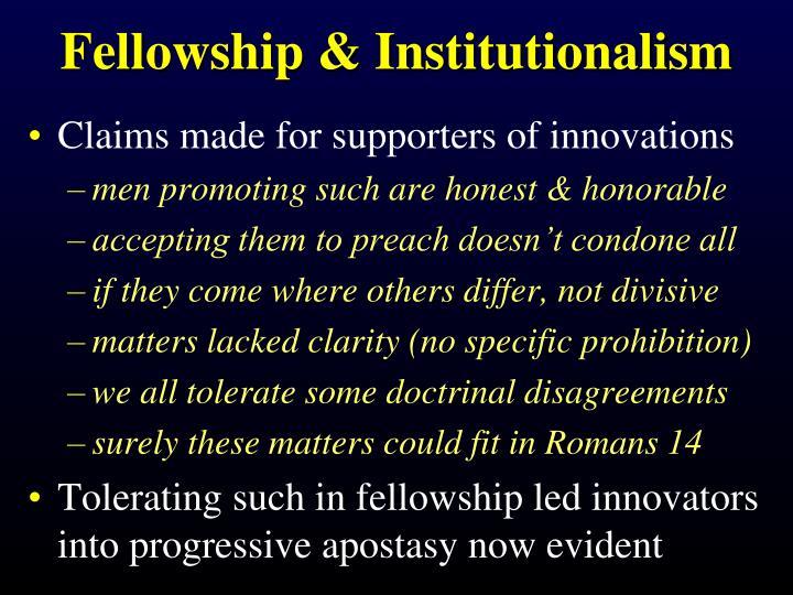 Fellowship & Institutionalism
