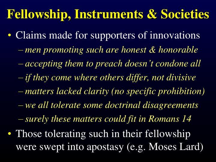 Fellowship, Instruments & Societies