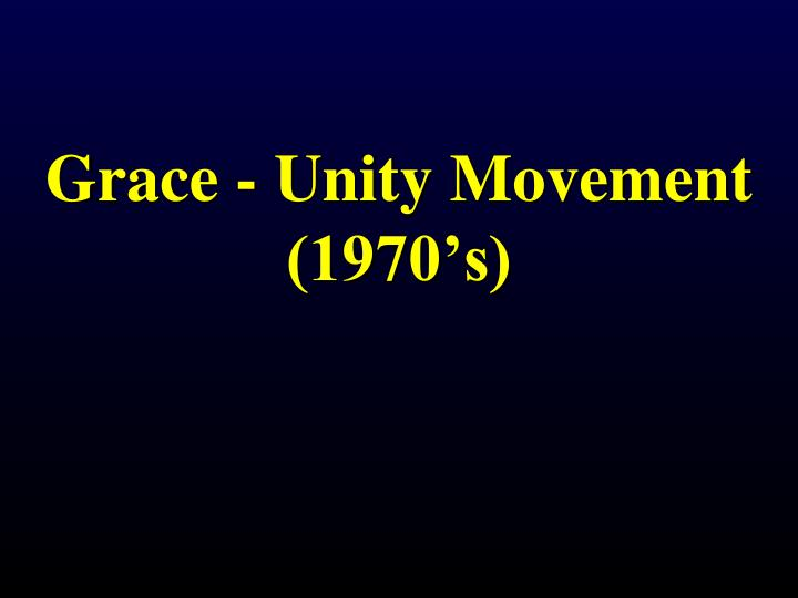 Grace - Unity Movement (1970's)