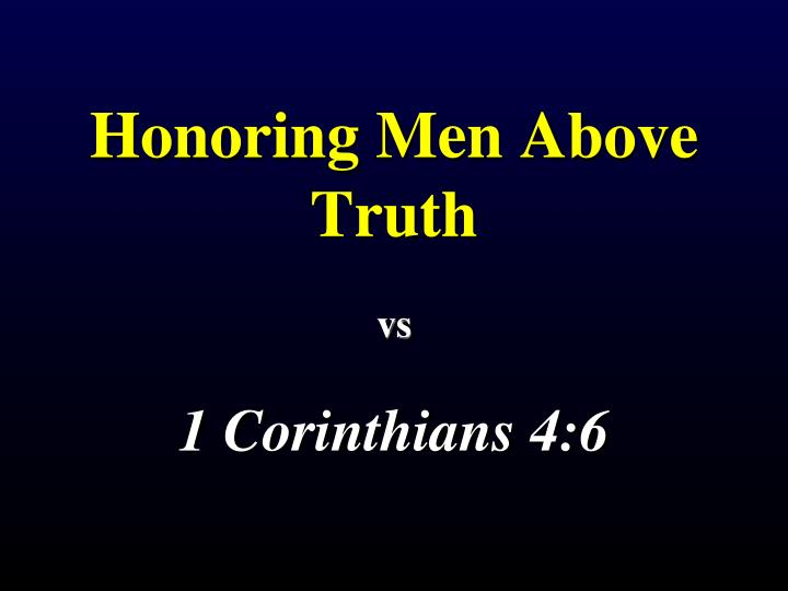 Honoring Men Above Truth