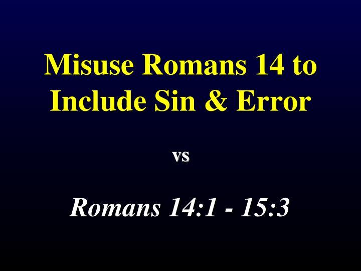 Misuse Romans 14 to Include Sin & Error