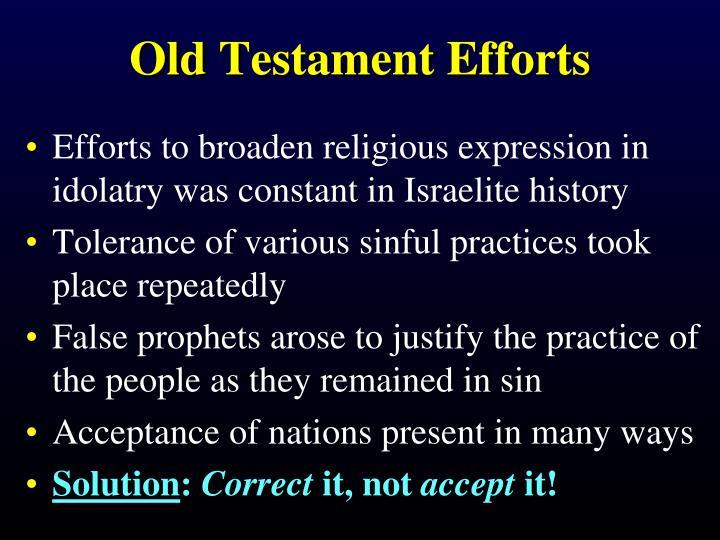 Old Testament Efforts