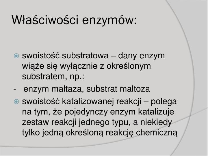 Właściwości enzymów: