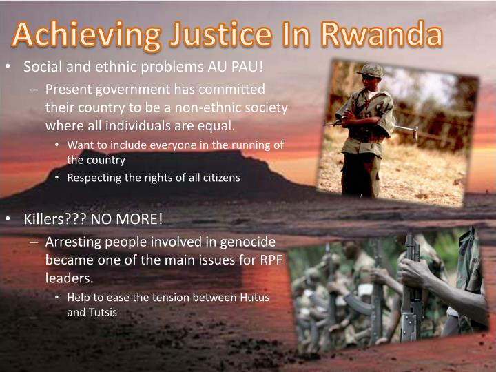 Achieving Justice In Rwanda