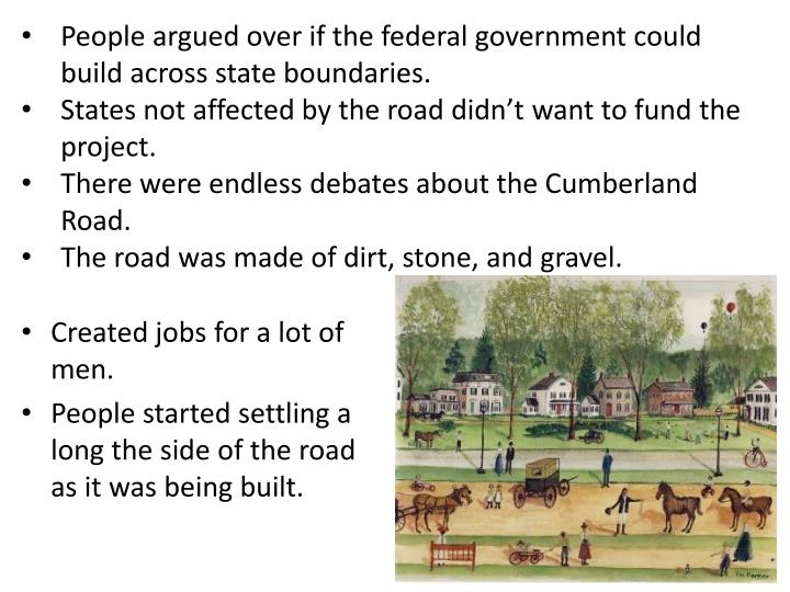 People argued over if the federal government could build across state boundaries.