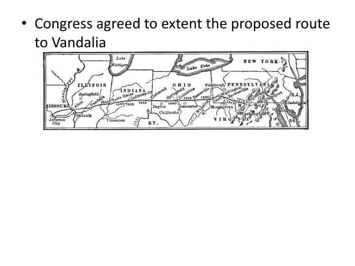 Congress agreed to extent the proposed route to Vandalia