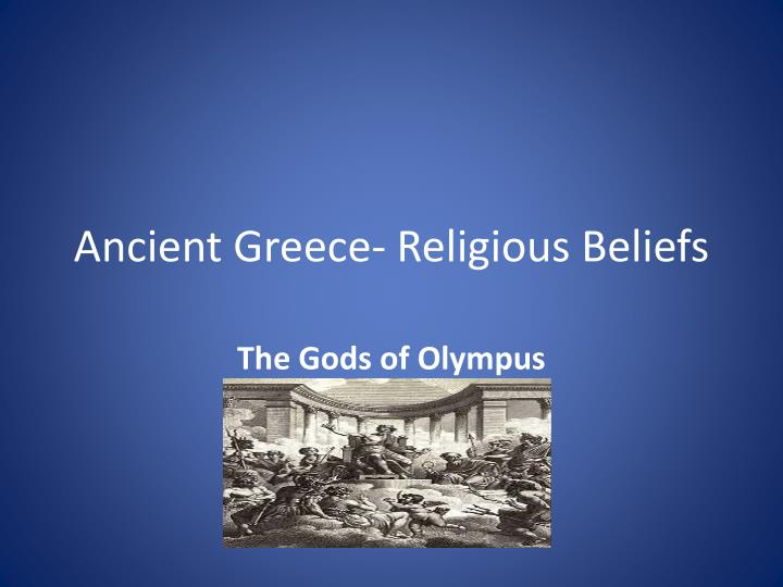 Ancient greece religious beliefs