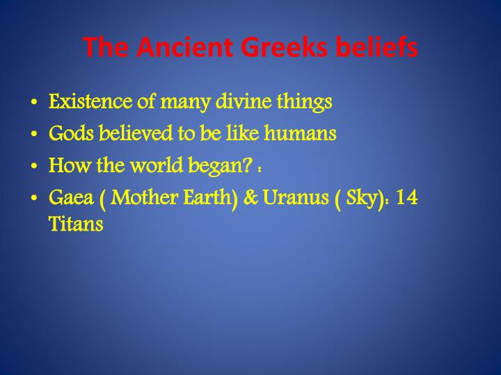 The ancient greeks beliefs