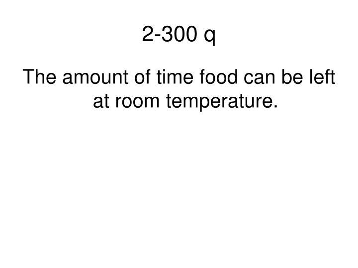 2-300 q