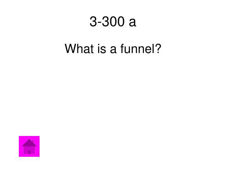 3-300 a