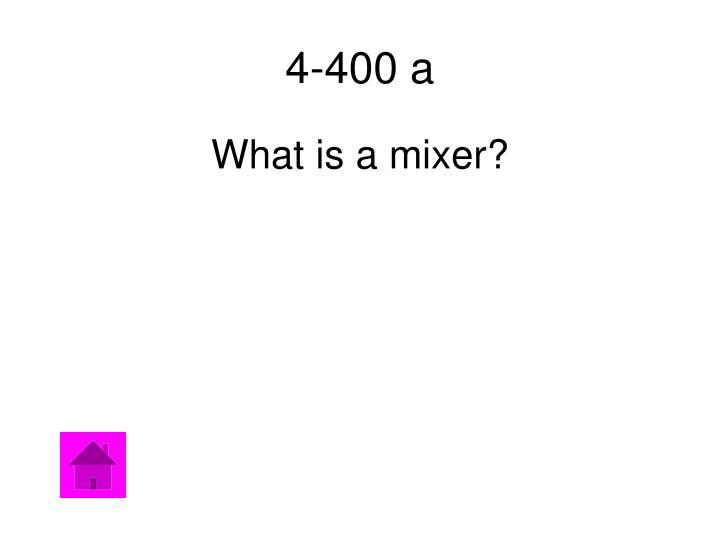 4-400 a