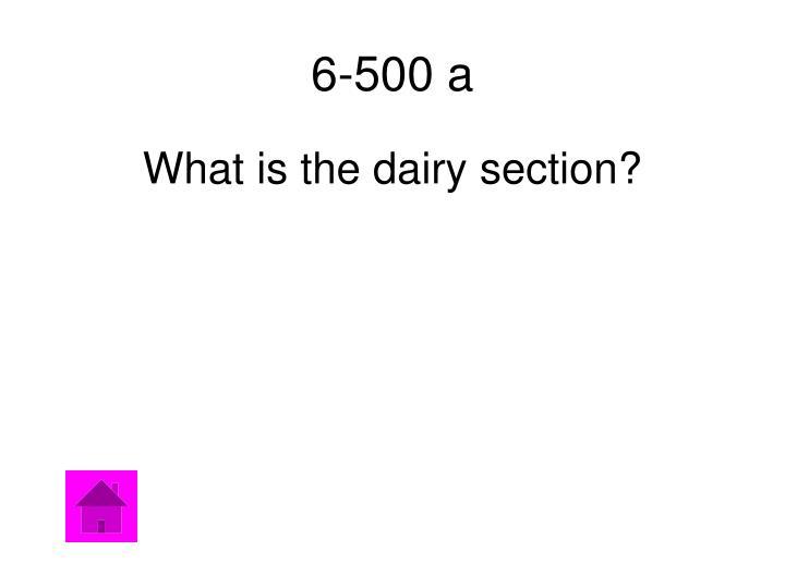 6-500 a