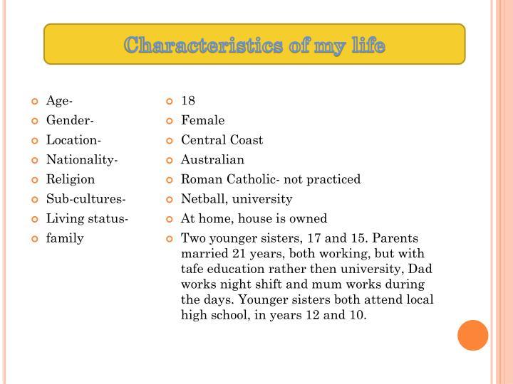 Characteristics of my life