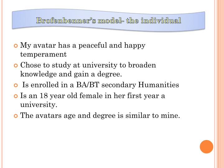 Brofenbenner's model- the individual