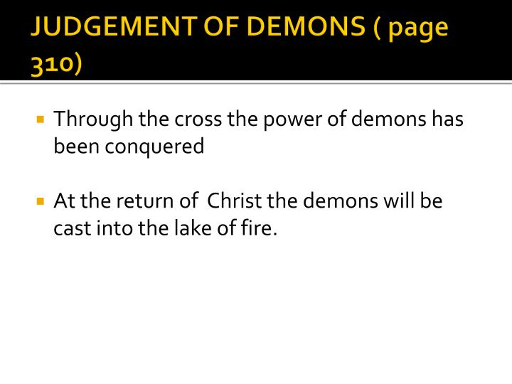 JUDGEMENT OF DEMONS ( page 310)