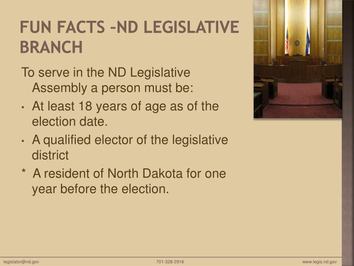 Fun Facts –ND Legislative Branch