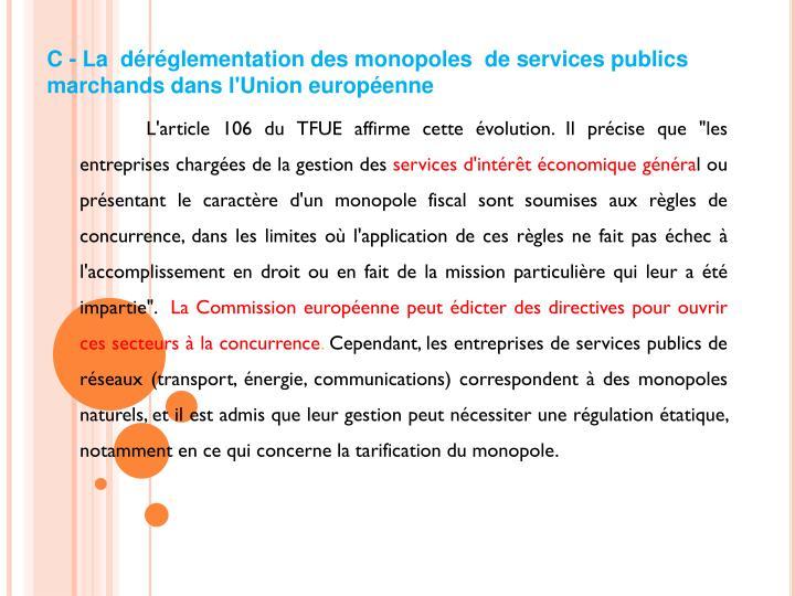 """L'article 106 du TFUE affirme cette évolution. Il précise que """"les entreprises chargées de la gestion des"""