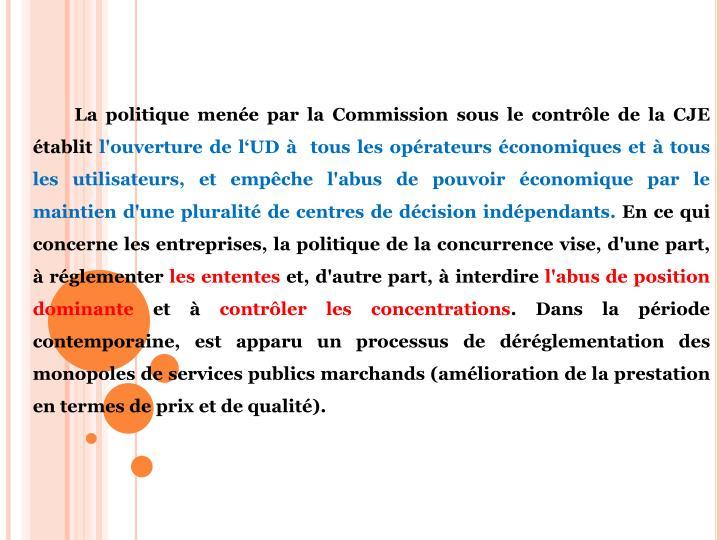 La politique menée par la Commission sous le contrôle de la