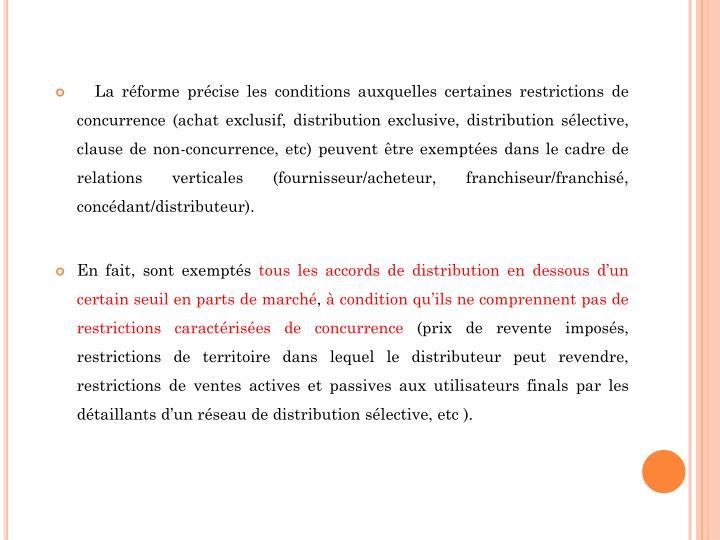 La réforme précise les conditions auxquelles certaines restrictions de concurrence (achat exclusif, distribution exclusive, distribution sélective, clause de non-concurrence,