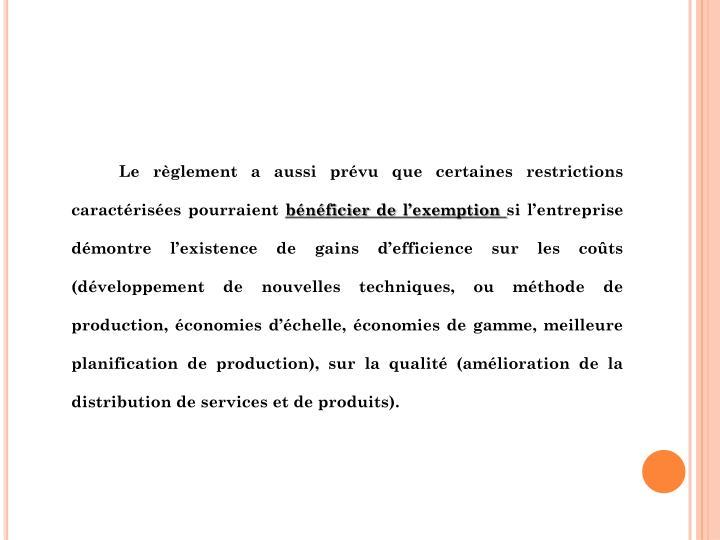 Le règlement a aussi prévu que certaines restrictions caractérisées pourraient