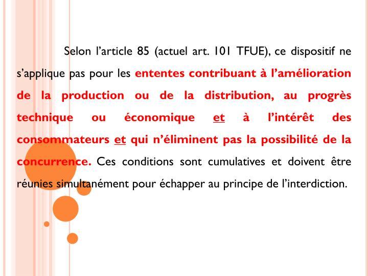 Selon l'article 85 (actuel art. 101 TFUE), ce dispositif ne s'applique pas pour les