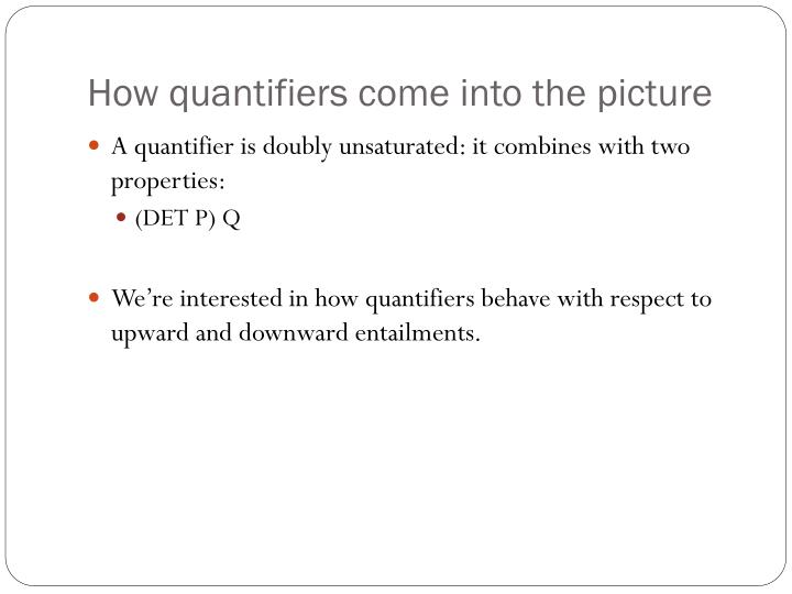 How quantifiers come into the picture