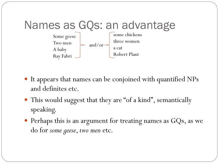 Names as GQs: an advantage