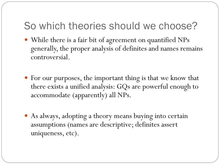 So which theories should we choose?