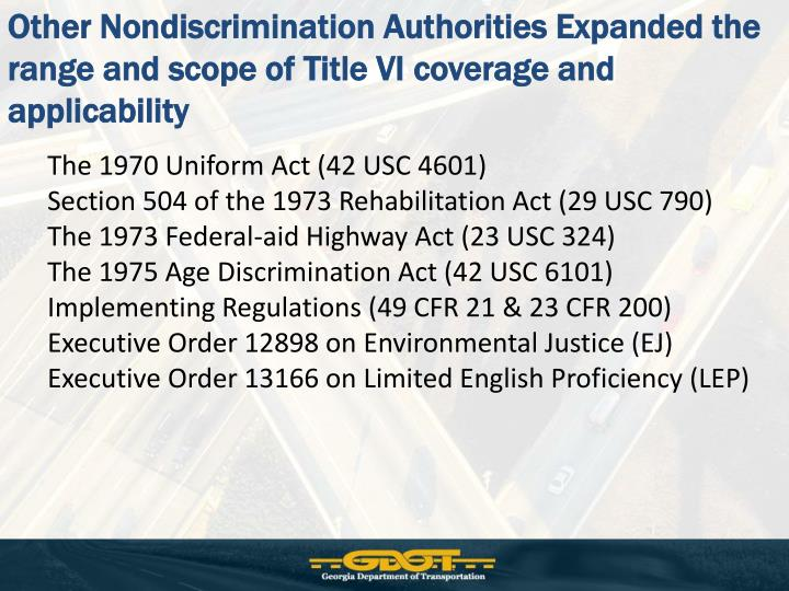 Other Nondiscrimination Authorities Expanded the range and scope of Title VI coverage and applicability