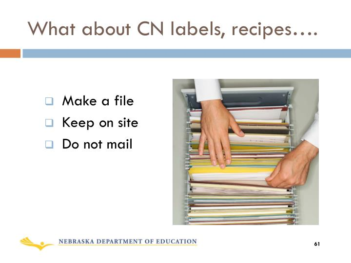 What about CN labels, recipes….