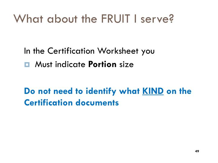 What about the FRUIT I serve?
