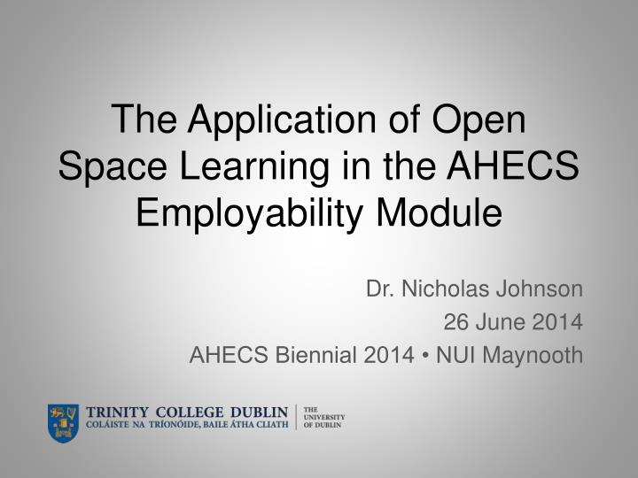 The application of open space learning in the ahecs employability module