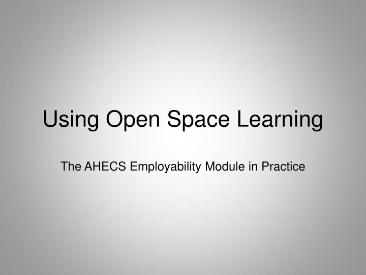 Using Open Space Learning