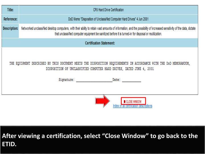 "After viewing a certification, select ""Close Window"" to go back to the ETID."