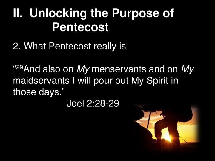 II.  Unlocking the Purpose of         Pentecost