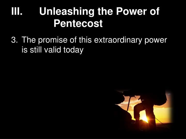III.Unleashing the Power of           Pentecost