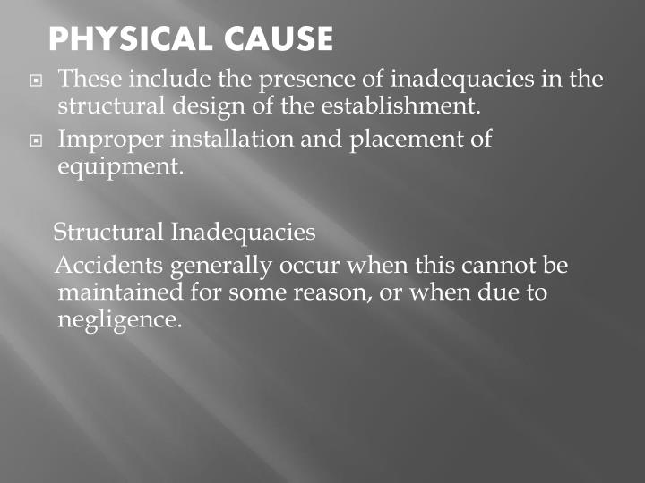 PHYSICAL CAUSE