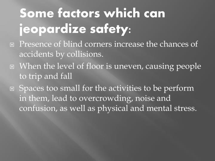 Some factors which can jeopardize safety: