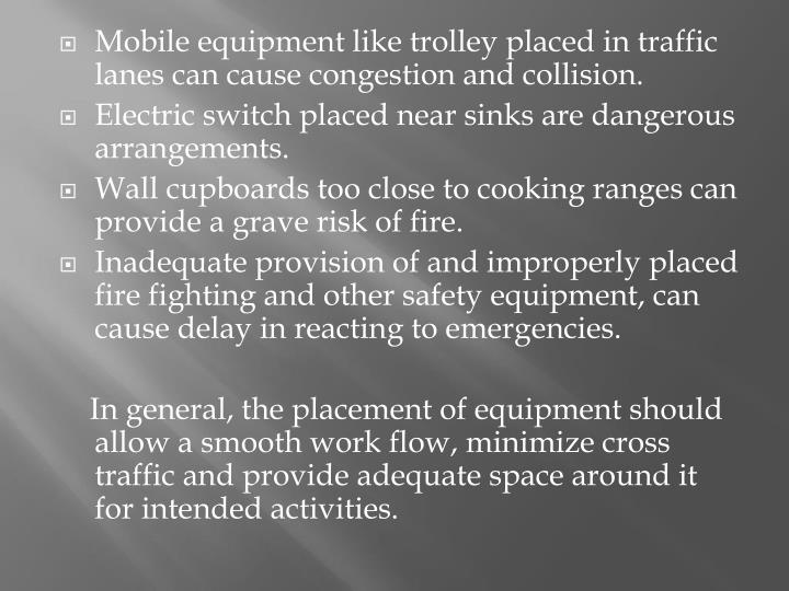 Mobile equipment like trolley placed in traffic lanes can cause congestion and collision.