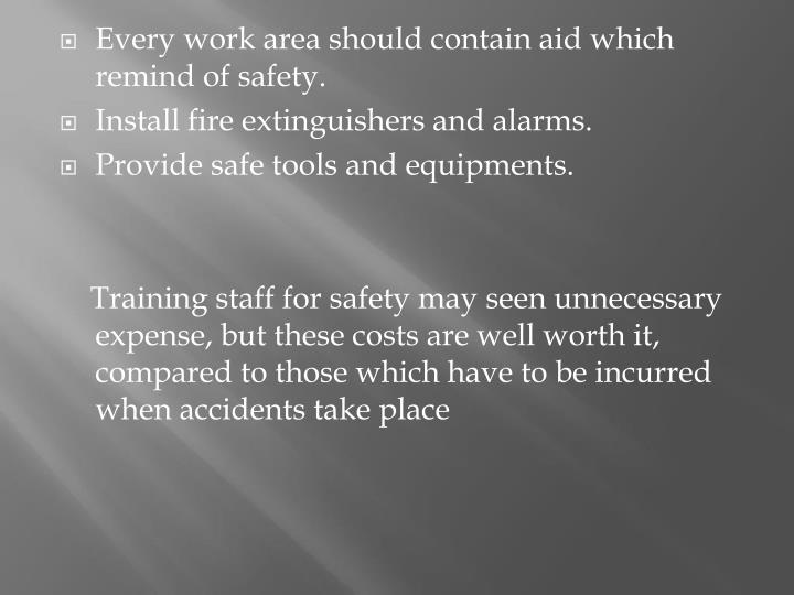 Every work area should contain aid which remind of safety.