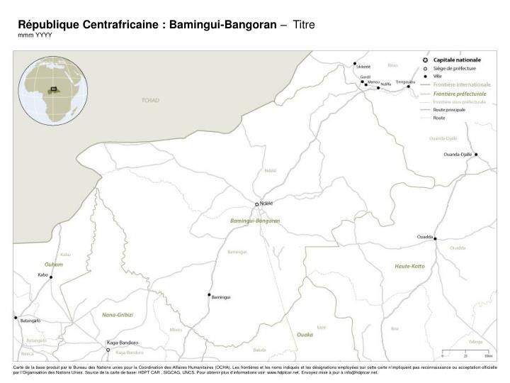 République Centrafricaine : Bamingui-Bangoran