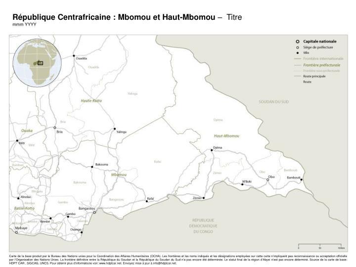 République Centrafricaine : Mbomou et Haut-Mbomou